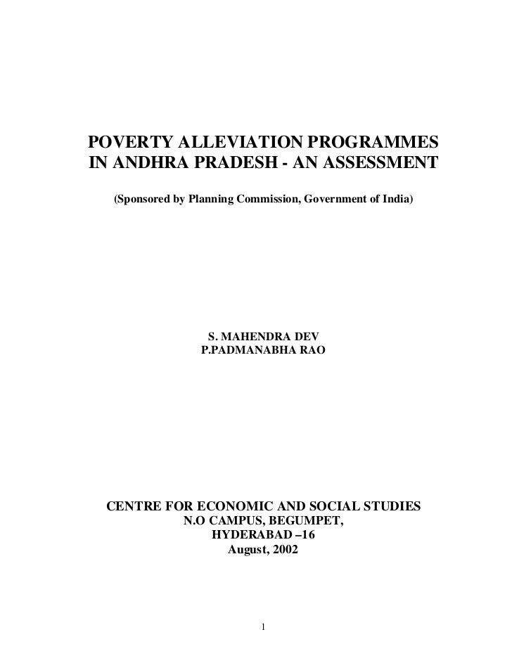 POVERTY ALLEVIATION PROGRAMMESIN ANDHRA PRADESH - AN ASSESSMENT  (Sponsored by Planning Commission, Government of India)  ...
