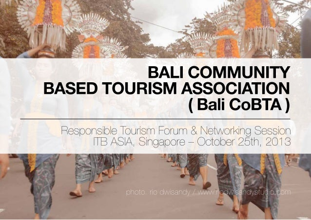 WHAT IS BALI CoBTA Bali Community Based Tourism Association (Bali CoBTA) is a non-profit and non-governmental organization...