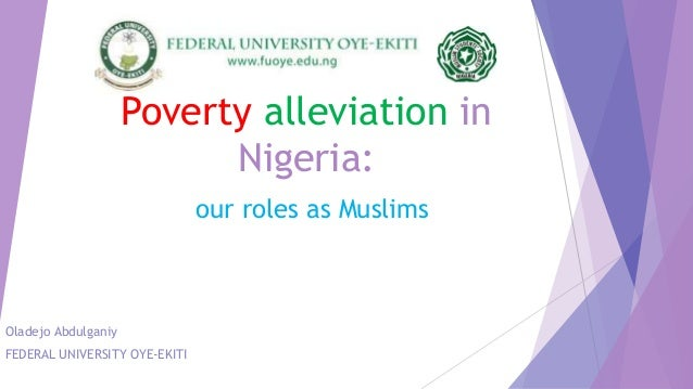 rural poverty alleviation in nigeria Rural poverty is a global phenomena, but like poverty in general, there are higher rates of rural poverty in developing countries than in developed countries eradicating rural poverty through effective policies and economic growth remains a challenge for the international community poverty remains a predominantly rural problem, with a majority.