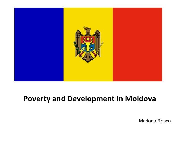Poverty and Development in Moldova Mariana Rosca