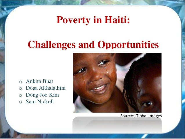 poverty profile haiti Haiti has ranked last for electric power consumption  kwh per capita since 2006 haiti ranked first for seventh-day adventist membership amongst former french colonies in 2004 haiti has had the highest population below poverty line since 2002.