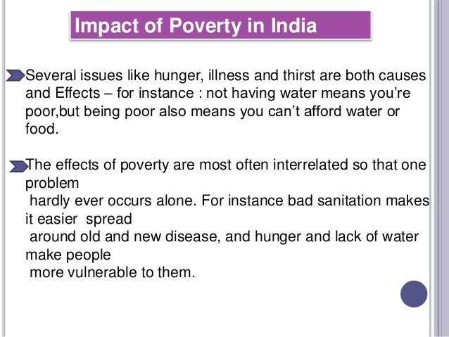 the impact of poverty on a Impact of poverty poverty brings about a myriad of complications the effects  usually depend on the kind of poverty in question let us see more below.