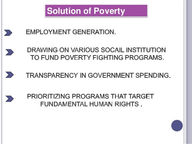 poverty solution of india 5 ways to fight poverty  identified 5 effective ways to fight poverty dennis has been working since 1973 to create a sustainable and permanent solution to poverty.
