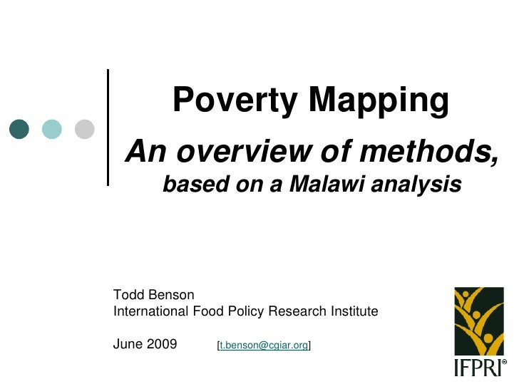 Poverty Mapping  An overview of methods,         based on a Malawi analysis    Todd Benson International Food Policy Resea...