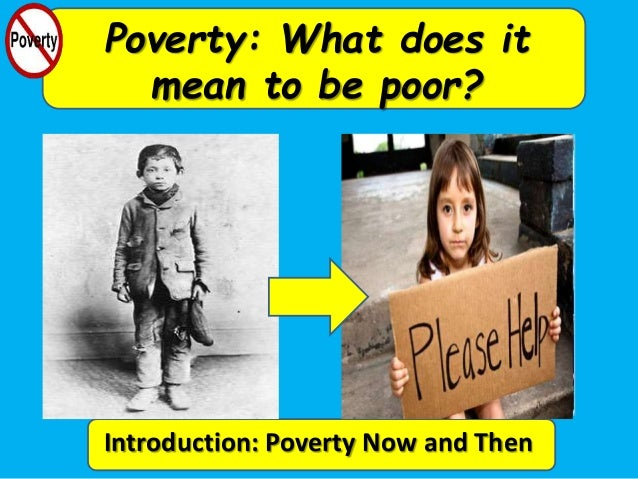 an introduction to the issue of poverty Introduction this book is a continuation and elaboration of the film the end of poverty.