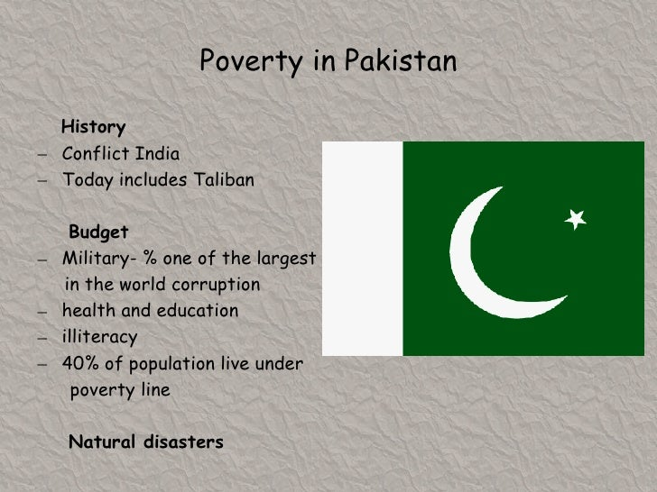 Poverty in Pakistan<br />   History<br /><ul><li>Conflict India