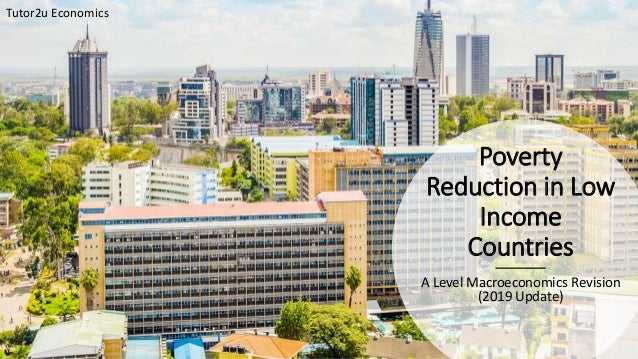 Poverty Reduction in Low Income Countries A Level Macroeconomics Revision (2019 Update) Tutor2u Economics
