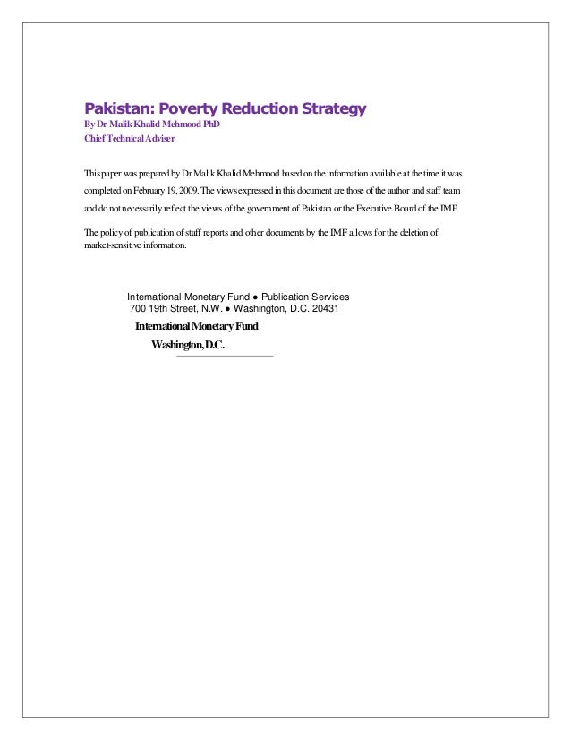 Pakistan: Poverty Reduction StrategyBy Dr Malik Khalid Mehmood PhDChief Technical AdviserThis paper was prepared by Dr Mal...