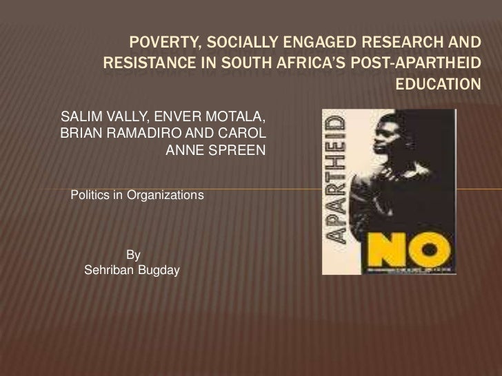 POVERTY, SOCIALLY ENGAGED RESEARCH AND       RESISTANCE IN SOUTH AFRICA'S POST-APARTHEID                                  ...