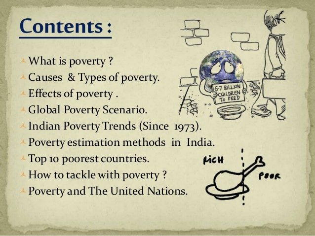 leading causes of poverty The causes of poverty include changing trends in a country's economy, lack of   they found that some of the major causes of poverty were the inability of poor.