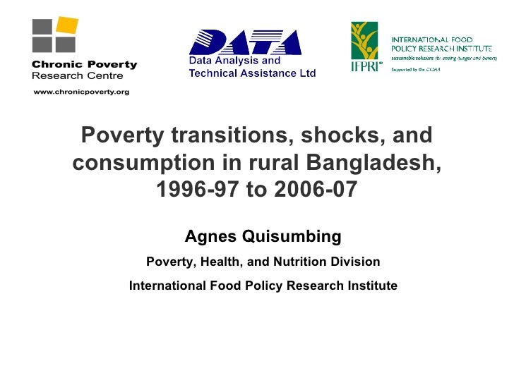 Poverty transitions, shocks, andconsumption in rural Bangladesh,       1996-97 to 2006-07              Agnes Quisumbing   ...