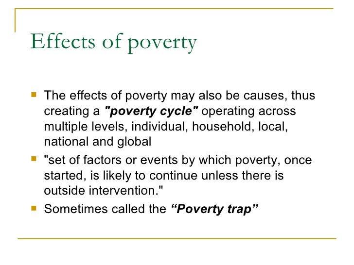 the cause and effect of poverty An analysis of the causes of poverty in open veins of latin america: five centuries of the pillage of a continent by the cause and effect of poverty 1,246 words.