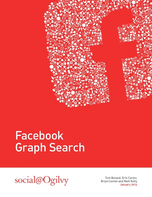 FacebookGraph Search                  Tom Boland, Erin Carter,               Brian Camen and Matt Kelly                   ...