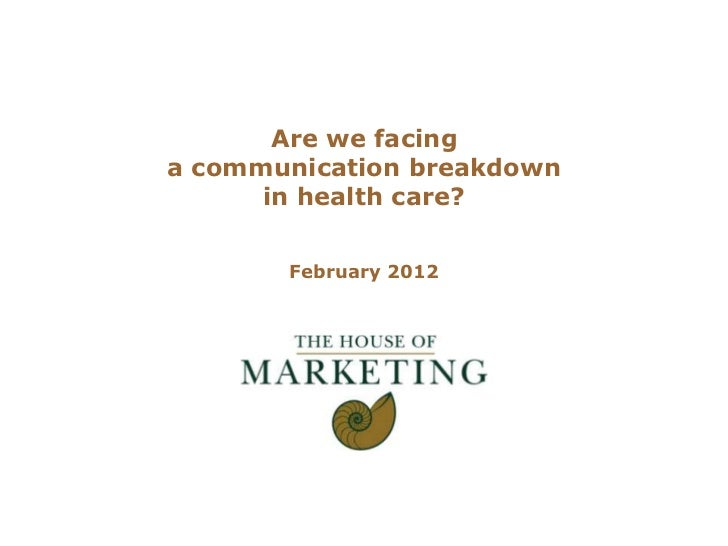 Logo client       Are we facinga communication breakdown      in health care?       February 2012