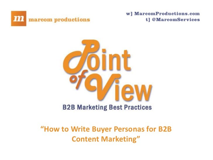 """""""How to Write Buyer Personas for B2B                                             Content Marketing""""   Marcom Productions p..."""