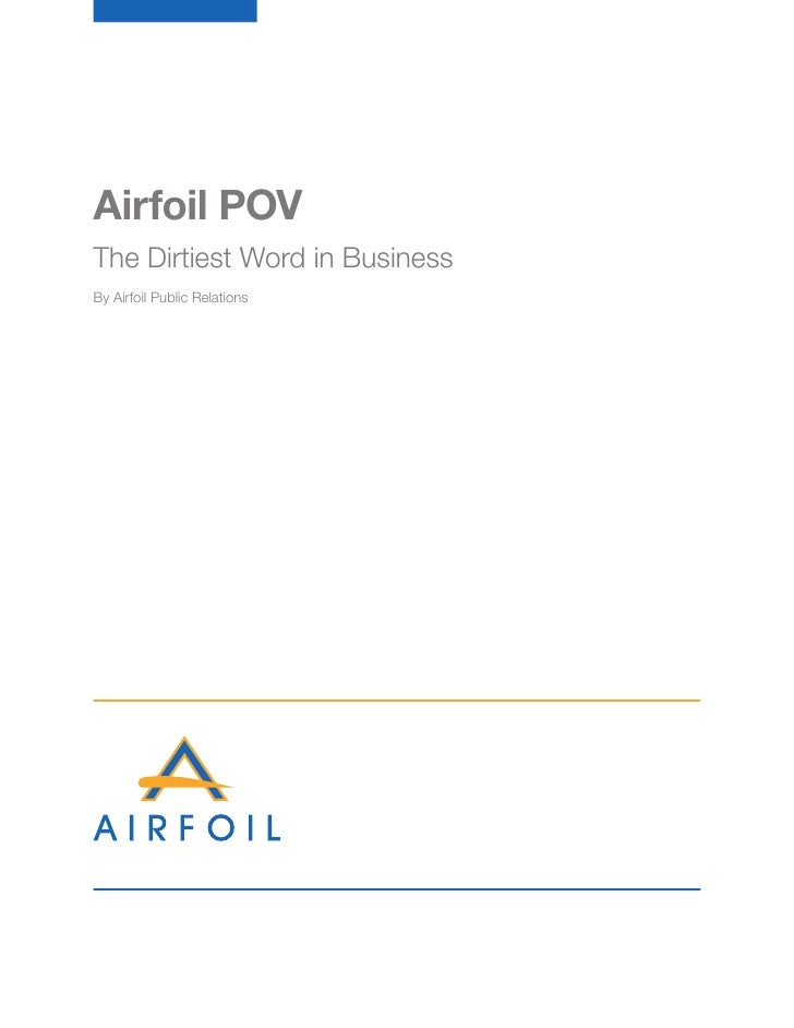 Airfoil POV The Dirtiest Word in Business By Airfoil Public Relations