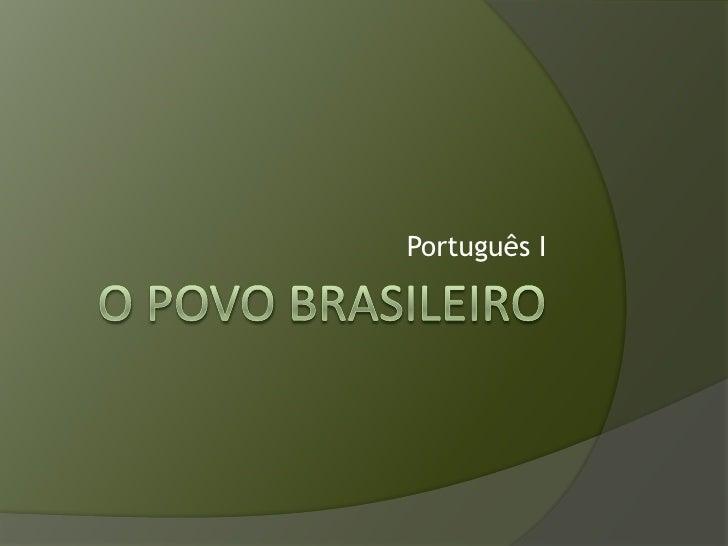 O Povo brasileiro<br />Português I<br />