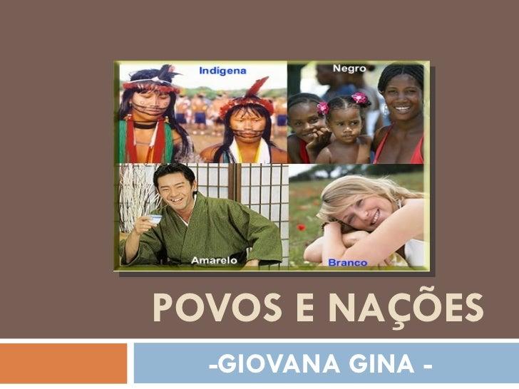POVOS E NAÇÕES -GIOVANA GINA -
