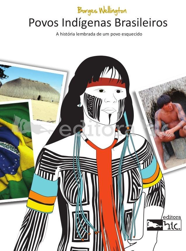 Borges Wellington  Povos Indígenas Brasileiros A história lembrada de um povo esquecido