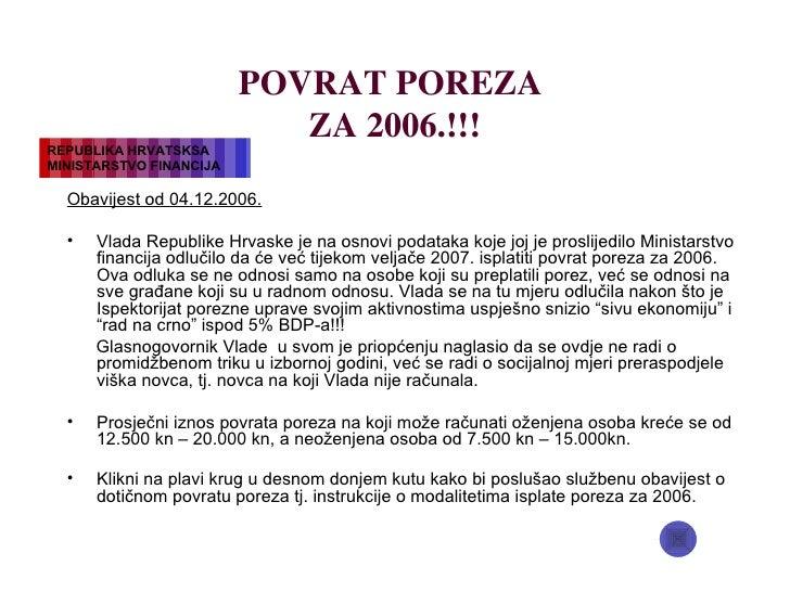 POVRAT POREZA  ZA 2006. !!! <ul><li>Obavijest od 04.12.2006. </li></ul><ul><li>Vlada Republike Hrvaske je na osnovi podata...