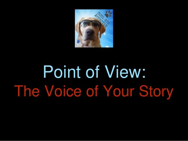 Point of View: The Voice of Your Story