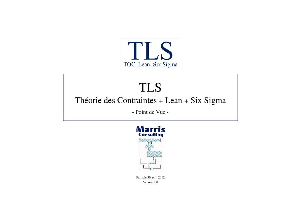 TLSThéorie des Contraintes + Lean + Six Sigma               - Point de Vue -                 Paris, le 30 avril 2012      ...