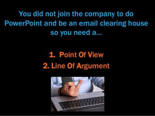 How To Have a Point Of View and Develop a Persuasive Line of Argument Slide 2