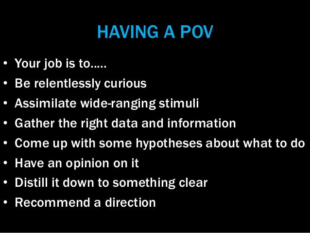 How To Have a Point Of View and Develop a Persuasive Line of Argument Slide 3