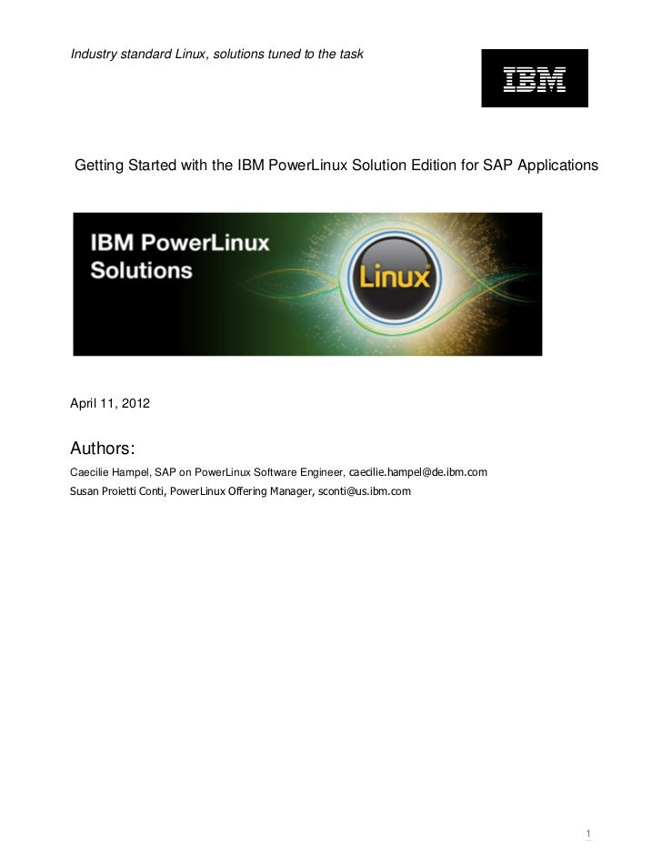 Industry standard Linux, solutions tuned to the taskGetting Started with the IBM PowerLinux Solution Edition for SAP Appli...