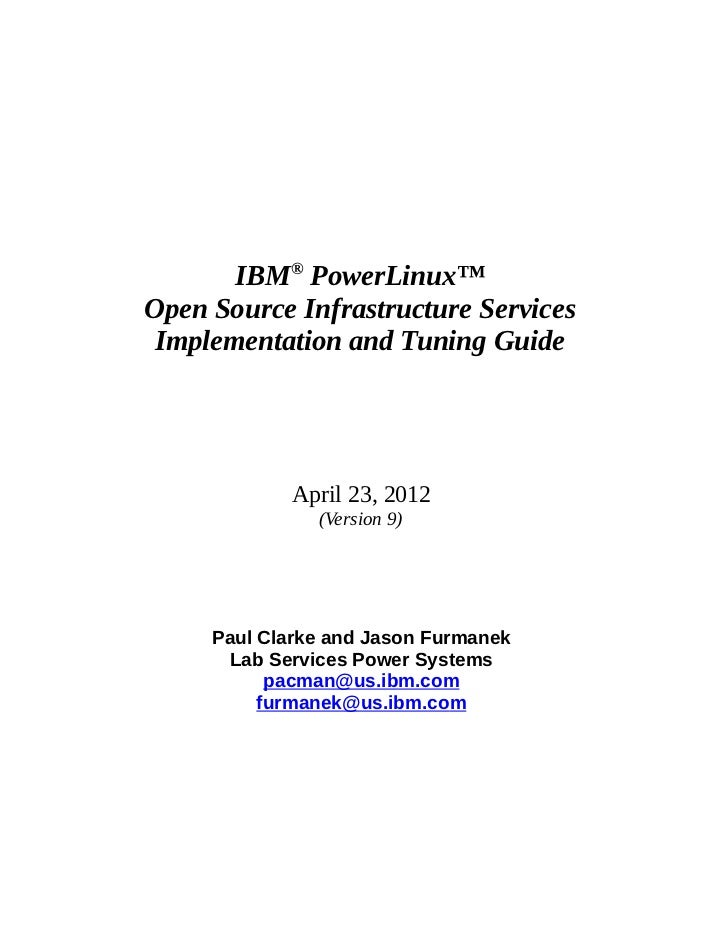 IBM® PowerLinux™Open Source Infrastructure Services Implementation and Tuning Guide             April 23, 2012            ...