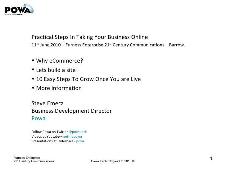 <ul><li>Practical Steps In Taking Your Business Online </li></ul><ul><li>11 th  June 2010 – Furness Enterprise 21 st  Cent...