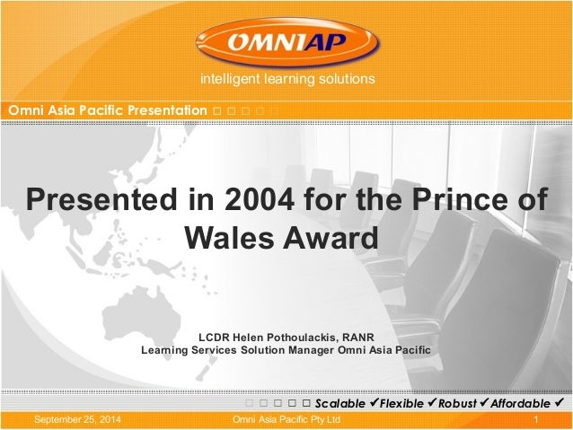 intelligent learning solutions  Omni Asia Pacific Presentation  Presented in 2004 for the Prince of  Wales Award  LCDR Hel...