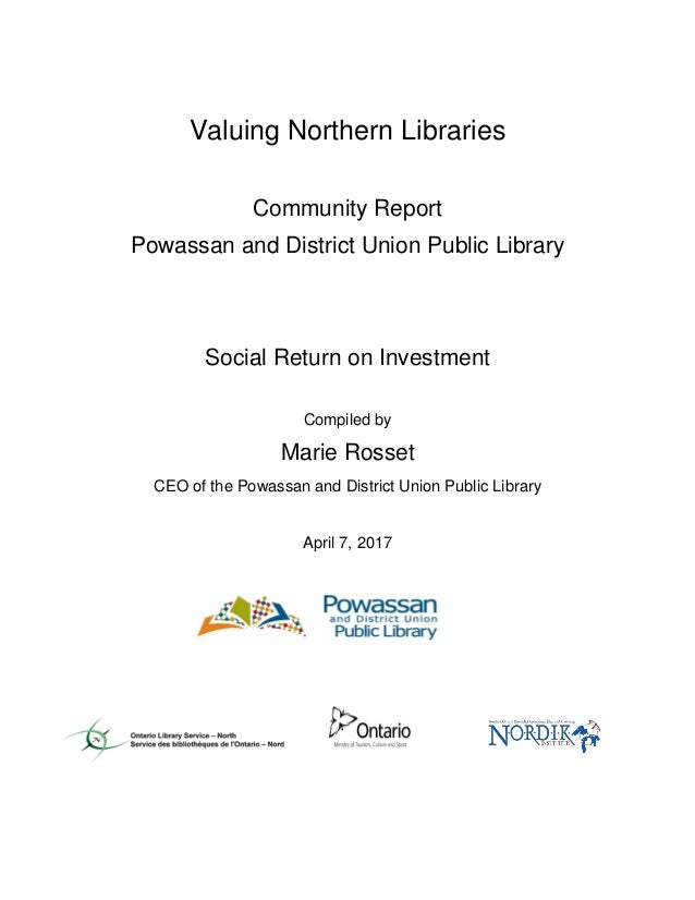 Valuing Northern Libraries Community Report Powassan and District Union Public Library Social Return on Investment Compile...