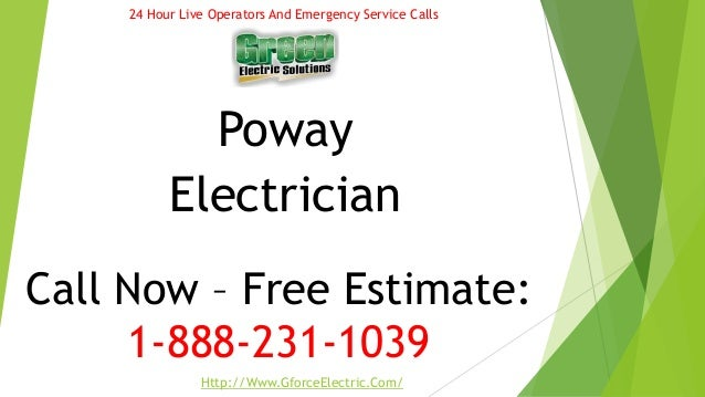 Poway Electrician Call Now – Free Estimate: 1-888-231-1039 24 Hour Live Operators And Emergency Service Calls Http://Www.G...