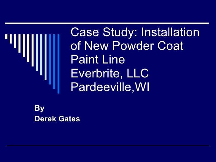 Case Study: Installation         of New Powder Coat         Paint Line         Everbrite, LLC         Pardeeville,WI By De...