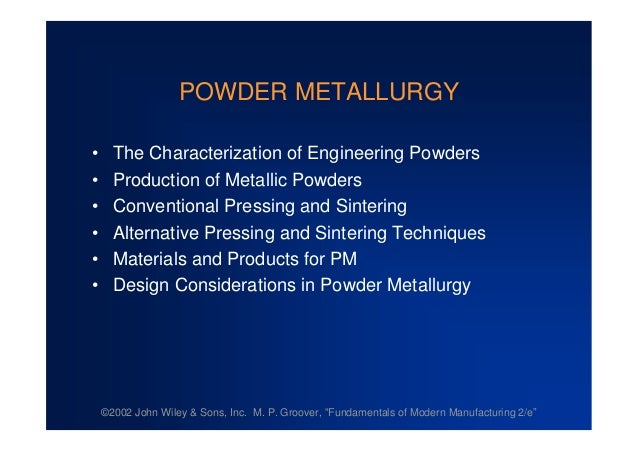"©2002 John Wiley & Sons, Inc. M. P. Groover, ""Fundamentals of Modern Manufacturing 2/e"" POWDER METALLURGY •The Characteriz..."