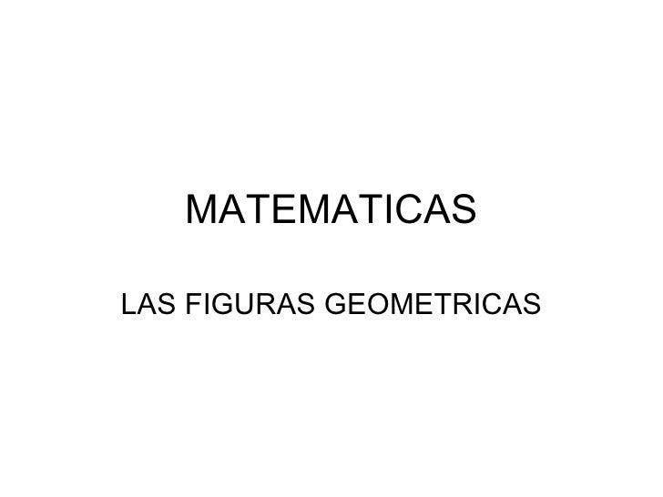 MATEMATICAS LAS FIGURAS GEOMETRICAS