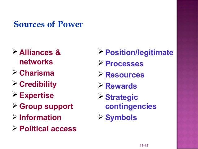 Sources of Power Alliances &         Position/legitimate  networks            Processes Charisma            Resources...
