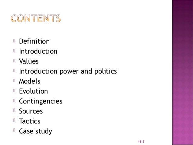    Definition   Introduction   Values   Introduction power and politics   Models   Evolution   Contingencies   Sou...