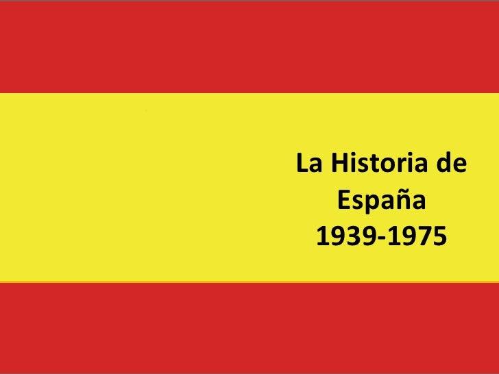 La Historia de España 1939-1975<br />