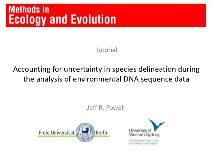 TutorialAccounting for uncertainty in species delineation during the analysis of environmental DNA sequence data<br />Jeff...