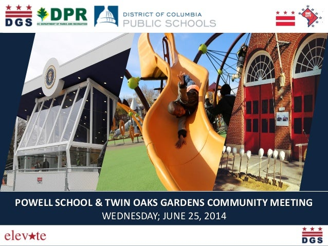 POWELL SCHOOL & TWIN OAKS GARDENS COMMUNITY MEETING WEDNESDAY; JUNE 25, 2014