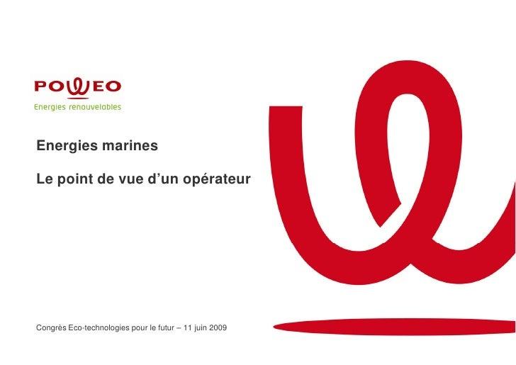 Energies marines  Le point de vue d'un opérateur     Congrès Eco-technologies pour le futur – 11 juin 2009