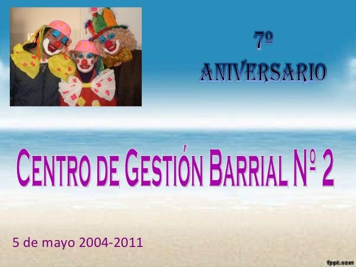 5 de mayo 2004-2011 Centro de Gestión Barrial Nº 2