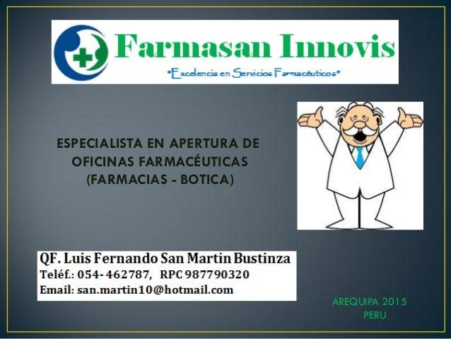 ESPECIALISTA EN APERTURA DE OFICINAS FARMACÉUTICAS (FARMACIAS - BOTICA) AREQUIPA 2015 PERU