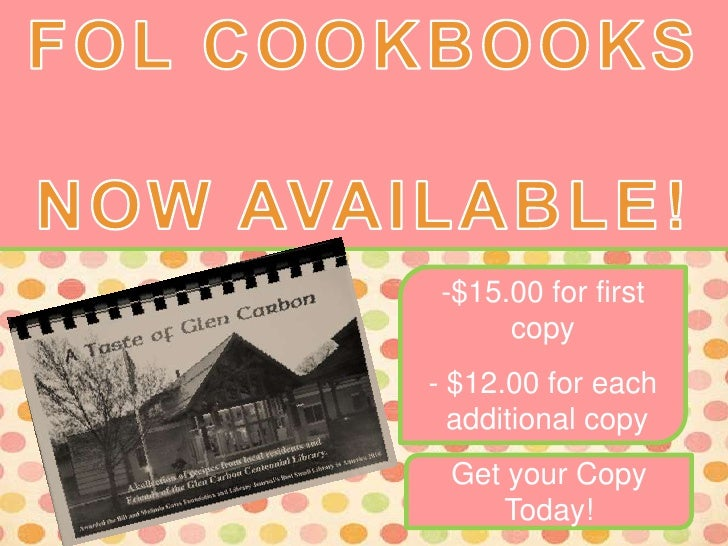 FOL COOKBOOKS<br />NOW AVAILABLE! <br />-$15.00 for first copy<br />- $12.00 for each<br /> additional copy <br />Get your...