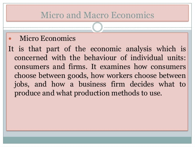 aspects of microeconomics and macroeconomics Studying and applying macroeconomics is incredibly important at the government level as the policy and economic decision and regulations enacted by government can have a major impact on many aspects of the overall economy.