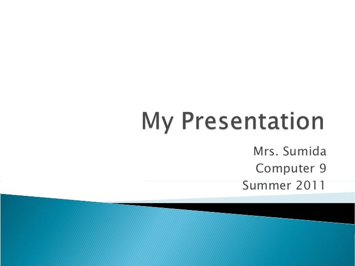 Mrs. Sumida Computer 9 Summer 2011