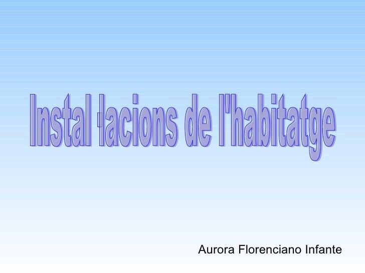 Instal·lacions de l'habitatge Aurora Florenciano Infante