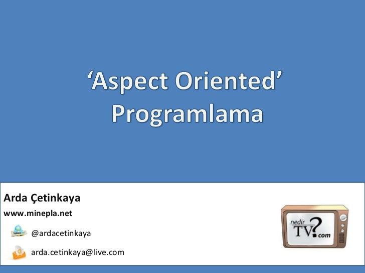 Arda Çetinkaya www.minepla.net   @ardacetinkaya [email_address]